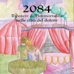 2084. Il potere dell'immortalità nelle città del dolore