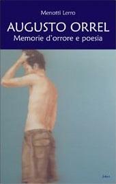 Augusto orrel. Memorie d'orrore e poesia
